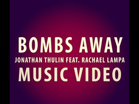 Video: Jonathan Thulin – Bombs Away feat. Rachael Lampa