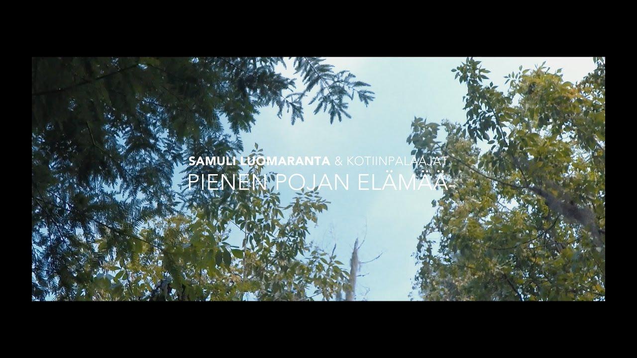 Video: Samuli Luomaranta ja Kotiinpalaajat – Pienen pojan elämää