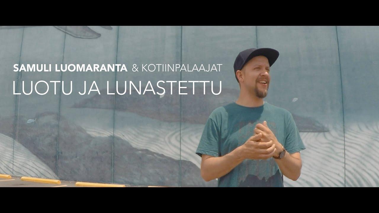 Video: Samuli Luomaranta ja Kotiinpalaajat – Luotu ja Lunastettu