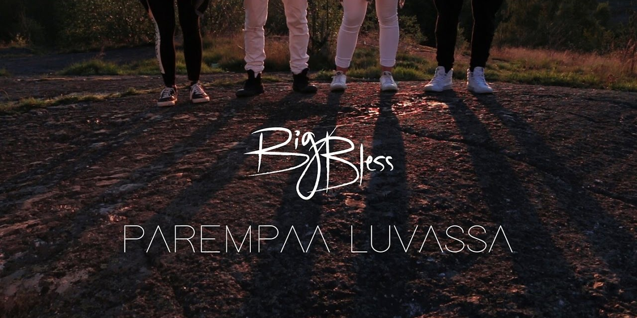Video: BigBless – Parempaa luvassa