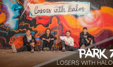Video: Park 7 – Losers with Halos