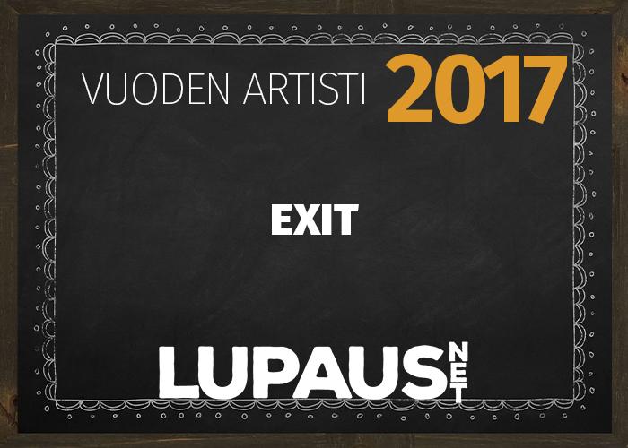 LupausNetin Vuoden Valinnat 2017 – Vuoden artisti – Exit