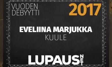 LupausNetin Vuoden Valinnat 2017 – Vuoden debyytti – Eveliina Marjukka, Kuule