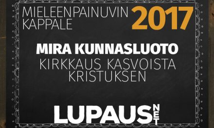 LupausNetin Vuoden Valinnat 2017 – Mieleenpainuvin kappale – Mira Kunnasluoto, Kirkkaus kasvoista Kristuksen