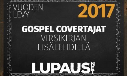 LupausNetin Vuoden Valinnat 2017 – Vuoden levy – Gospel Covertajat, Virsikirjan lisälehdillä