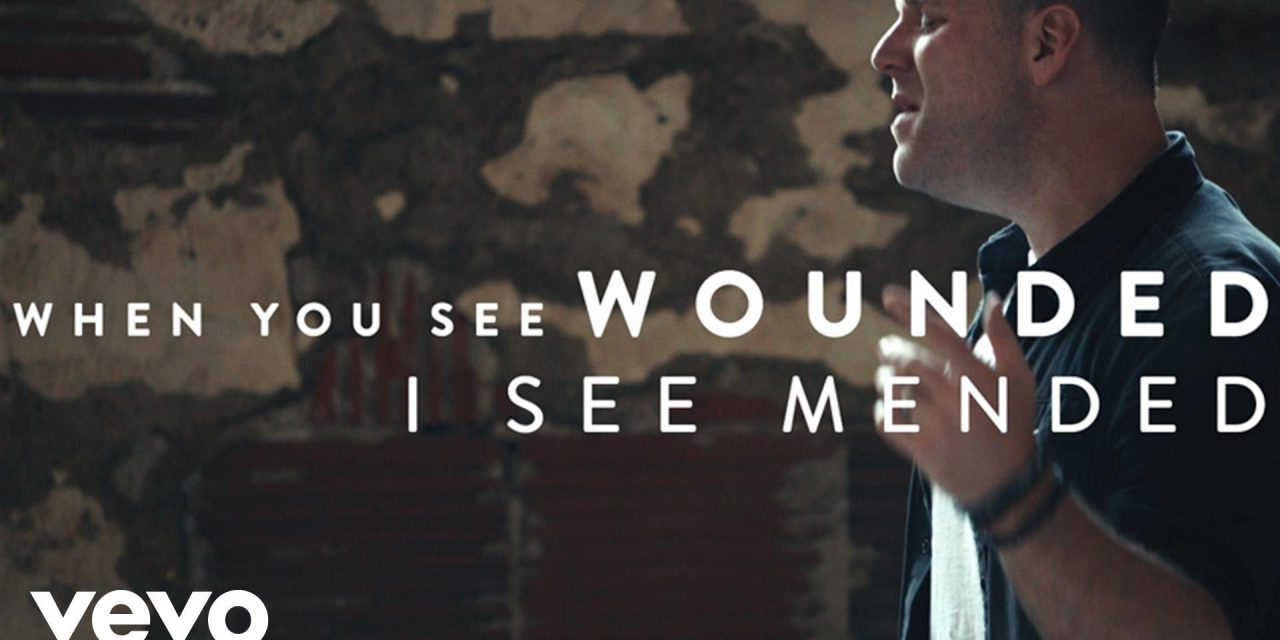 Video: Matthew West – Mended