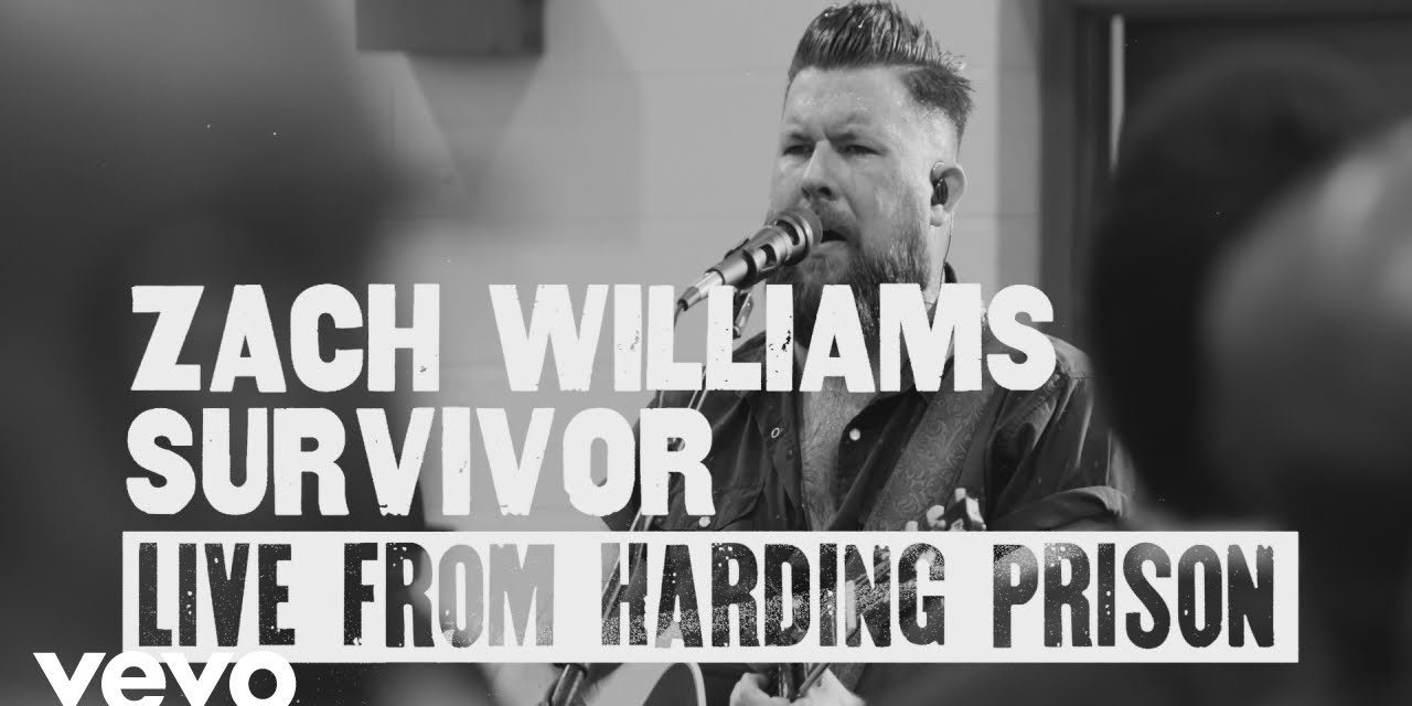 Video: Zach Williams – Survivor (Live from Harding Prison)