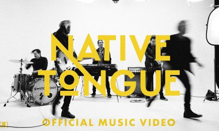 Video: Switchfoot – Native tongue