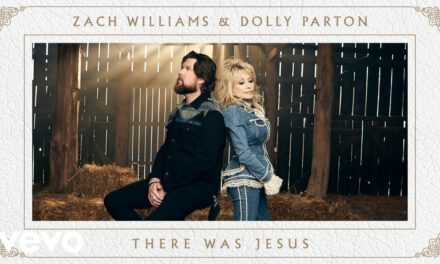 Video: Zach Williams, Dolly Parton – There Was Jesus (Official Music Video)