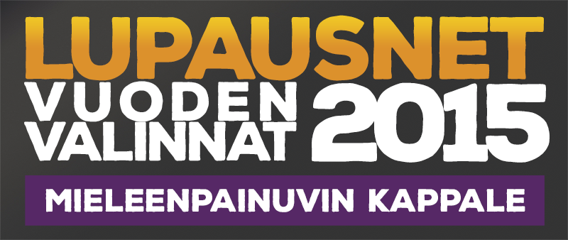 LupausNetin Vuoden Valinnat 2015 – Vuoden mieleenpainuvin kappale – kls. feat Mikaveli, Alpha Omega